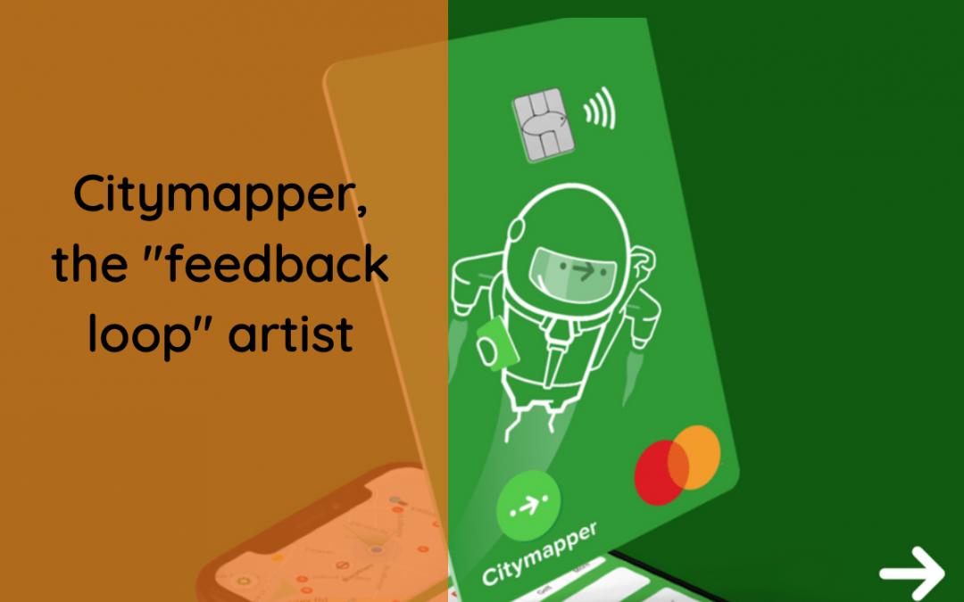 "CityMapper, the ""feedback loop"" artist"