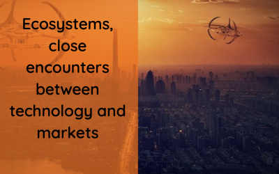 Ecosystems, close encounters between technology and markets