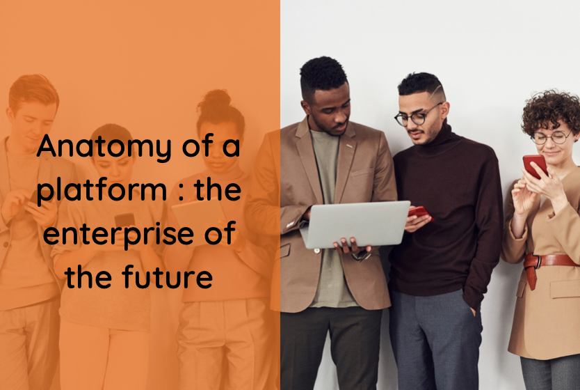 Anatomy of a platform : the enterprise of the future